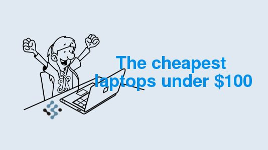 cheap Laptops Under 100